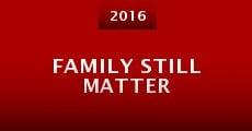 Family Still Matter (2016)