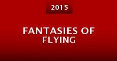 Película Fantasies of Flying