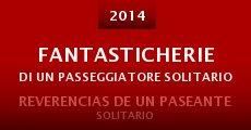 Fantasticherie di un Passeggiatore Solitario (2014) stream