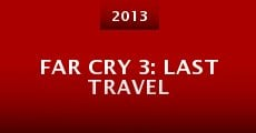 Película Far Cry 3: Last Travel