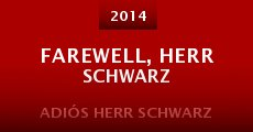 Ver película Farewell, Herr Schwarz