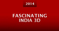 Película Fascinating India 3D