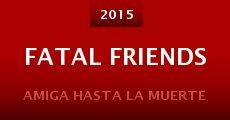 Película Fatal Friends