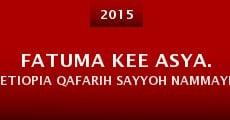 Película Fatuma kee Asya. Etiopia Qafarih sayyoh nammayih mano