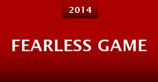 Fearless Game (2014) stream