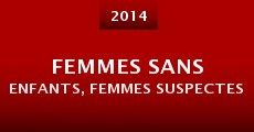 Película Femmes sans enfants, femmes suspectes