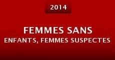 Femmes sans enfants, femmes suspectes (2014) stream