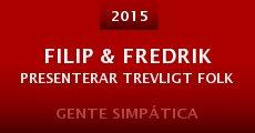 Película Filip & Fredrik presenterar Trevligt folk