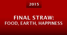 Final Straw: Food, Earth, Happiness (2015) stream