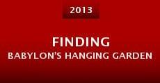 Película Finding Babylon's Hanging Garden