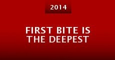 Película First Bite Is the Deepest