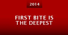 First Bite Is the Deepest (2014)