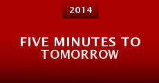 Película Five Minutes to Tomorrow