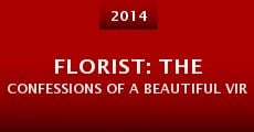Florist: The Confessions of a Beautiful Virtuoso (2014)