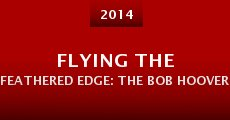 Película Flying the Feathered Edge: The Bob Hoover Project