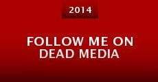 Follow Me on Dead Media (2014)