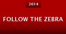 Follow the Zebra (2014) stream