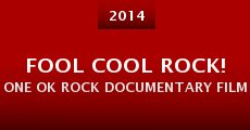 Película Fool Cool Rock! One Ok Rock Documentary Film