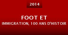 Película Foot et immigration, 100 ans d'histoire commune