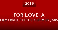 For Love: A Filmtrack to the Album by Jansport J (2014)