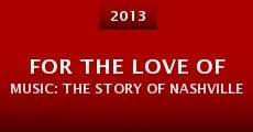 Película For the Love of Music: The Story of Nashville
