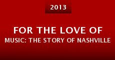 For the Love of Music: The Story of Nashville (2013)