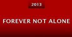 Forever Not Alone (2013) stream