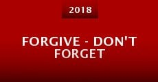 Película Forgive - Don't Forget