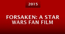 Película Forsaken: A Star Wars Fan Film