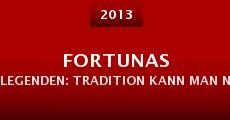 Fortunas Legenden: Tradition kann man nicht kaufen (2013) stream