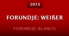 Forundje: Weißer (2013) stream