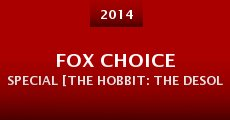 FOX Choice Special [The Hobbit: The Desolation of Smaug] (2014) stream