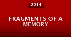 Fragments of a Memory (2014) stream