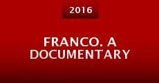 Franco. A Documentary (2016) stream