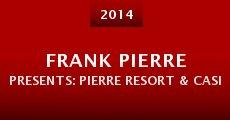 Frank Pierre Presents: Pierre Resort & Casino (2014) stream