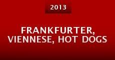 Frankfurter, Viennese, Hot Dogs (2013) stream