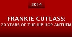 Frankie Cutlass: 20 Years of the Hip Hop Anthem (2014) stream