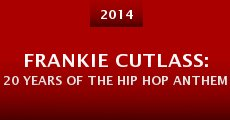 Frankie Cutlass: 20 Years of the Hip Hop Anthem (2014)