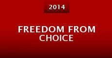 Freedom from Choice (2014)