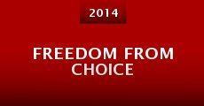 Freedom from Choice
