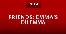 Friends: Emma's Dilemma (2014) stream
