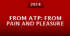 From ATP: From Pain and Pleasure (2014)