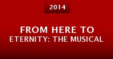 From Here to Eternity: The Musical (2014) stream