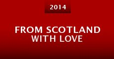Película From Scotland with Love