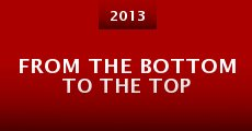 From the Bottom to the Top (2013) stream
