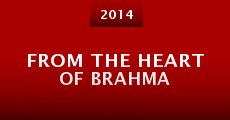 Película From the Heart of Brahma