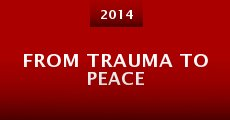 From Trauma to Peace (2014)