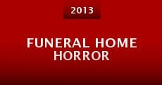 Funeral Home Horror (2013)