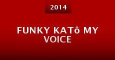 Película Funky Katô My Voice