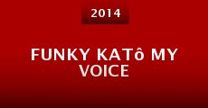 Funky Katô My Voice (2014) stream